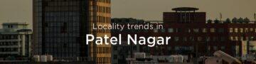 Patel Nagar property market: An overview