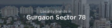 Gurgaon Sector 78 property market: An overview