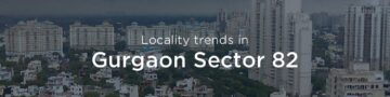 Gurgaon Sector 82 property market: An overview