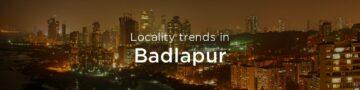 Badlapur property market: An overview