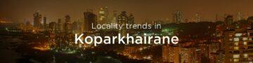 Koparkhairane property market: An overview