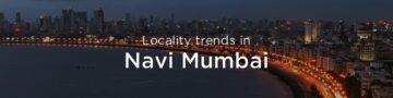 Navi Mumbai property market: An overview