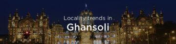 Ghansoli property market: An overview