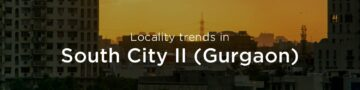 South City 2 property market: An overview