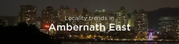 Ambernath east property market: An overview