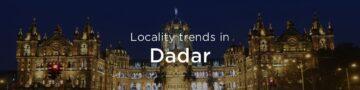 Dadar property market: An overview