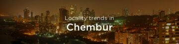 Chembur property market: An overview