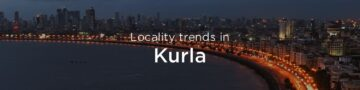Kurla property market: An overview