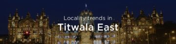 Titwala east property market: An overview