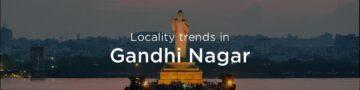 Gandhi Nagar property market: An overview