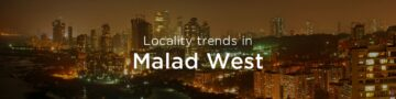 Malad west property market: An overview