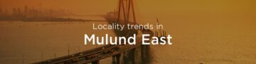 Mulund east property market: An overview