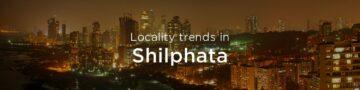 Shilphata property market: An overview