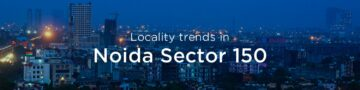 Noida Sector 150 property market: An overview
