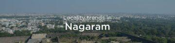 Nagaram property market: An overview