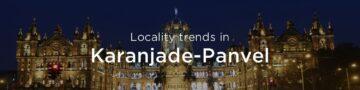 Karanjade-Panvel property market: An overview