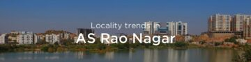 AS Rao Nagar property market: An overview