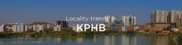 KPHB property market: An overview