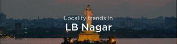 LB Nagar property market: An overview