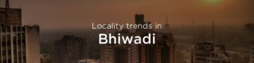Bhiwadi property market: An overview