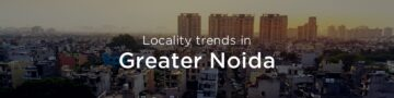 Greater Noida property market: An overview
