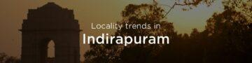 Indirapuram property market: An overview