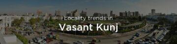 Vasant Kunj property market: An overview