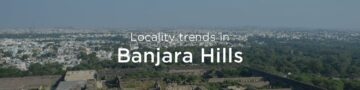 Banjara Hills property market: An overview