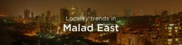 Malad east property market: An overview