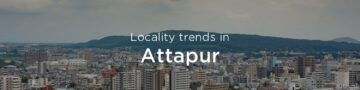 Attapur property market: An overview