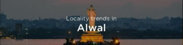 Alwal property market: An overview