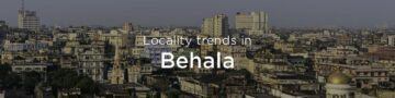 Behala property market: An overview
