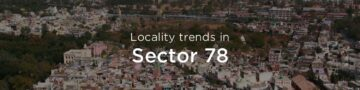 Faridabad Sector 78 property market: An overview
