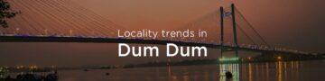 Dum Dum property market: An overview