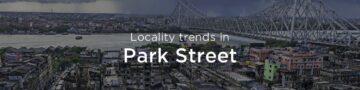 Park Street property market: An overview