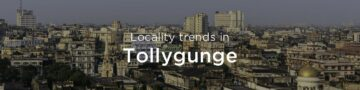 Tollygunge property market: An overview
