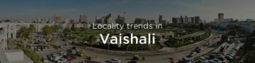 Vaishali property market: An overview