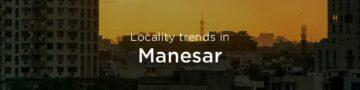 Manesar property market: An overview