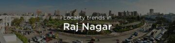Raj Nagar property market: An overview